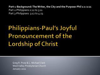 Philippians-Paul's Joyful Pronouncement of the Lordship of Christ