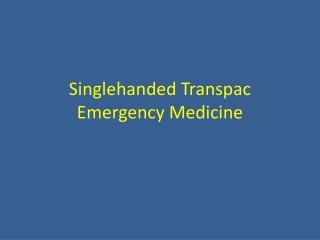 Singlehanded Transpac Emergency Medicine