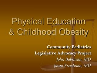 Physical Education and Childhood Obesity