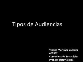 Yessica Martínez Vázquez 460932 Comunicación Estratégica Prof. Dr. Octavio Islas
