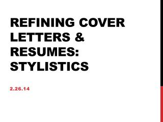 Refining Cover Letters & Resumes: Stylistics