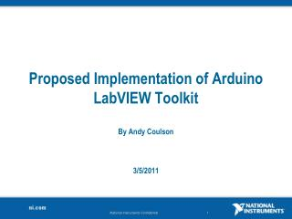 Proposed Implementation of  Arduino LabVIEW  Toolkit By Andy Coulson 3/5 /2011