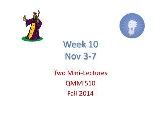 Week  10  Nov  3-7