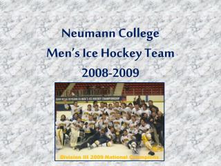 Neumann College  Men's Ice Hockey Team  2008-2009