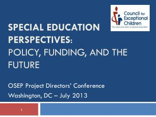 Special Education perspectives :  Policy, funding, and the future
