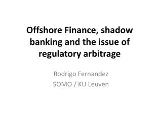 Offshore Finance, shadow banking and the issue of regulatory arbitrage