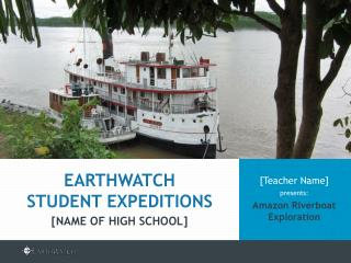 [Teacher Name]  presents: Amazon Riverboat Exploration