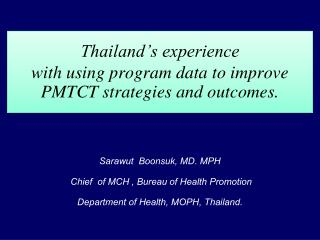 Thailand's experience  with  using program data to improve PMTCT strategies and outcomes.