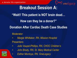 Moderator: Margie Whittaker, RN, Mission Hospital Presenters :