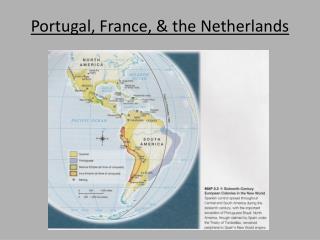 Portugal, France, & the Netherlands
