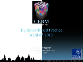 Evidence-Based Practice  April 8 th  2013