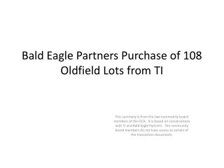 Bald Eagle Partners Purchase of 108 Oldfield Lots from TI