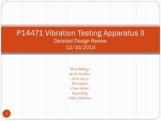 P14471 Vibration Testing Apparatus II Detailed Design Review 12/10/2013