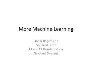 More Machine Learning