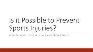 Is it Possible to Prevent Sports Injuries?