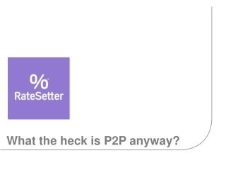 What the heck is P2P anyway?