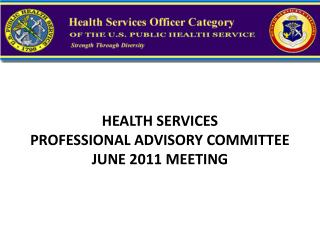 HEALTH SERVICES  PROFESSIONAL ADVISORY COMMITTEE JUNE 2011 MEETING