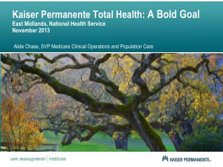 Kaiser Permanente Total Health:  A Bold Goal East Midlands, National Health Service November 2013