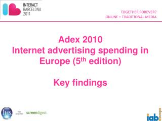 Adex 2010 Internet advertising spending in Europe (5 th  edition) Key findings