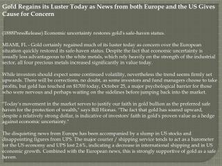 Gold Regains its Luster Today as News from both Europe and t