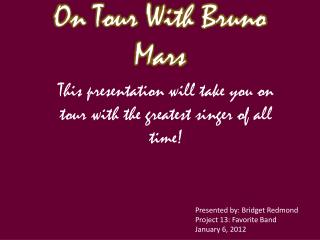 On Tour With Bruno Mars