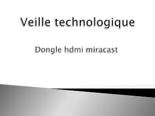 Veille technologique Dongle hdmi miracast