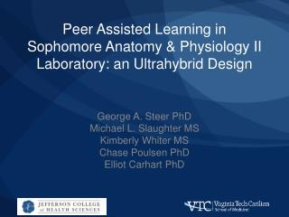 Peer Assisted Learning in Sophomore Anatomy & Physiology II Laboratory: an Ultrahybrid Design
