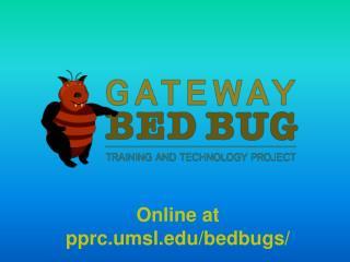 Online at  pprc.umsl.edu /bedbugs/