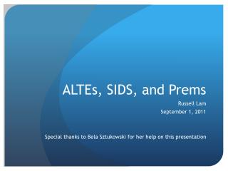 ALTEs , SIDS, and  Prems