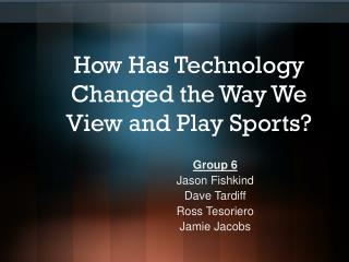 Section 11 - Sports and Technology Student Presentation