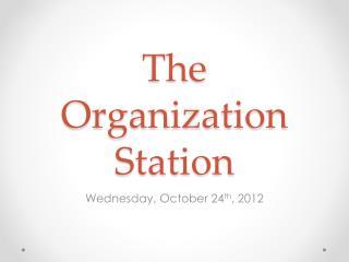 The Organization Station