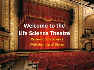 Welcome to the  Life Science  Theatre