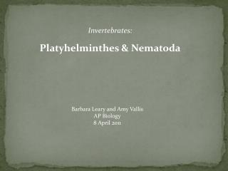 Invertebrates:  Platyhelminthes  &  Nematoda