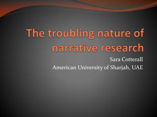The troubling nature of narrative research