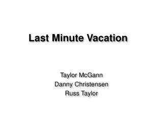 Last Minute Vacation