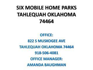 SIX MOBILE HOME PARKS TAHLEQUAH OKLAHOMA 74464