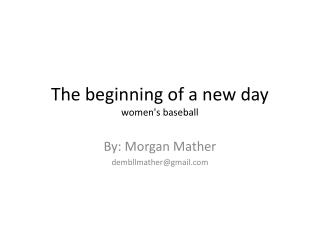 The beginning of a new day women's baseball