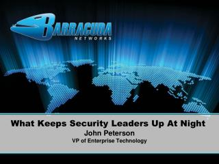 What Keeps Security Leaders Up At Night  John Peterson VP of Enterprise Technology