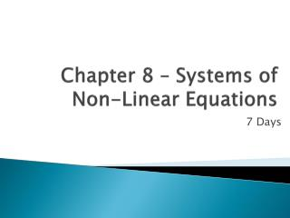 Chapter 8 – Systems of Non-Linear Equations