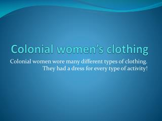 Colonial women's clothing
