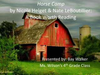 Horse Camp  by Nicole Helget & Nate LeBoutillier: A Book Worth Reading