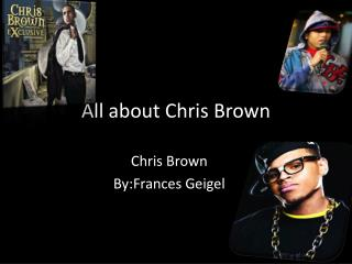 All about Chris  B rown