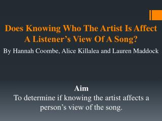 Does  Knowing Who The Artist Is Affect A Listener's View Of A Song?