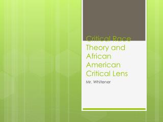 Critical Race Theory and African American Critical Lens
