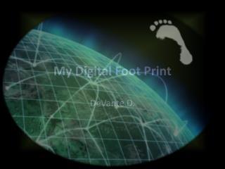 My Digital Foot Print