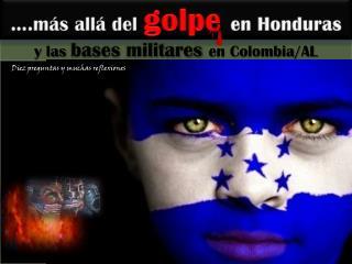…. más allá  del golpe en Honduras
