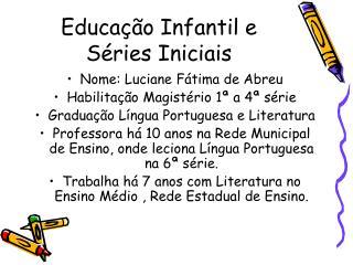 Educa  o Infantil e S ries Iniciais