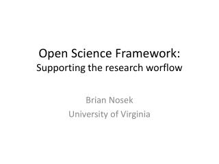 Open Science Framework: Supporting the research  worflow