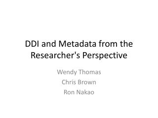 DDI and Metadata from the Researcher's Perspective