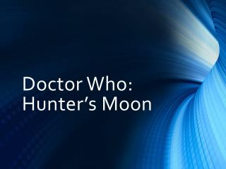 Doctor Who: Hunter�s Moon